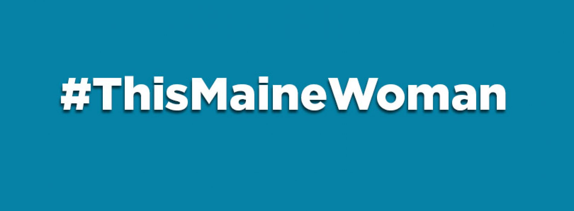 #ThisMaineWoman hashtag takes social media by storm